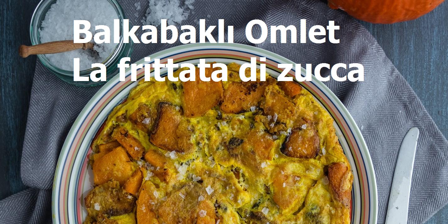 yazili_yeni_balkabakli_omlet